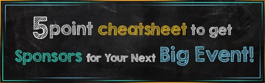 A 5-point Cheatsheet to get Sponsors for Your Next Big Event!