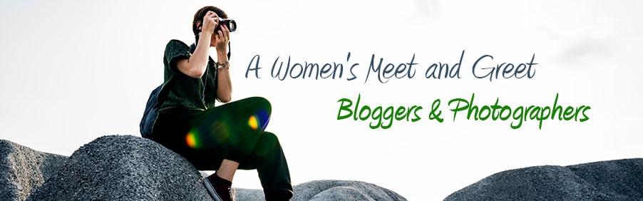 A Women's Meet and Greet – Bloggers & Photographers