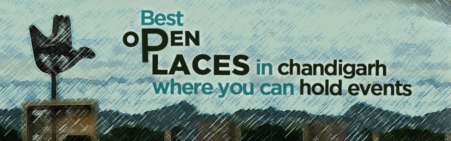 Best Open Places in Chandigarh Where You Can Hold Events