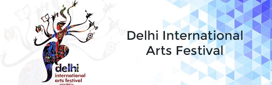 Back with a Bang – The Delhi International Arts Festival