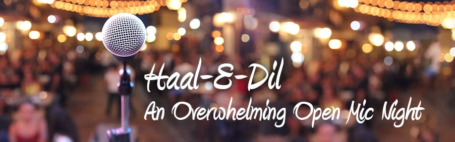 Haal-E-Dil – An Overwhelming Open Mic Night