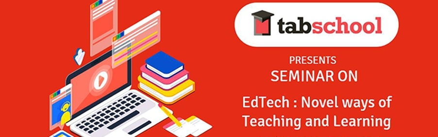 Seminar on EdTech – The Need of The Hour Today