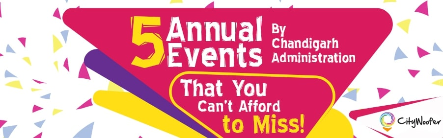 5 Annual Events by Chandigarh Administration, That You Can't Afford to Miss!