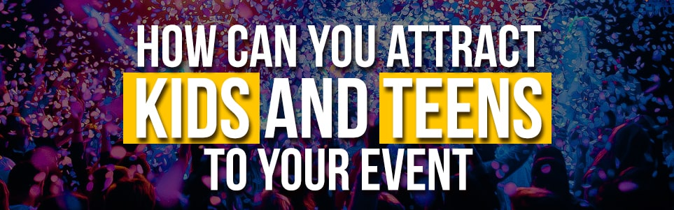 How to promote your event among kids & teens
