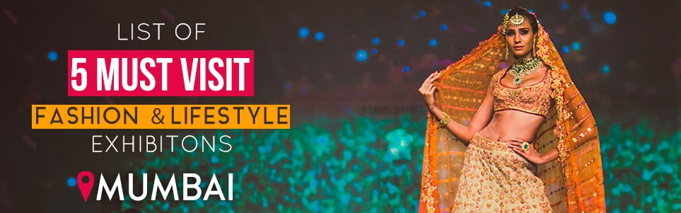 List of Top 5 fashion and lifestyle exhibitions in Mumbai